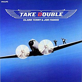 TAKE DOUBLE / CLARK TERRY & JON FADDIS