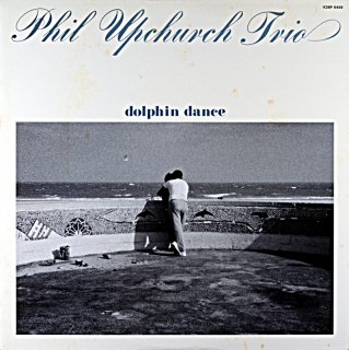 PHIL UPCHURCH TRIO DOLPHIN DANCE