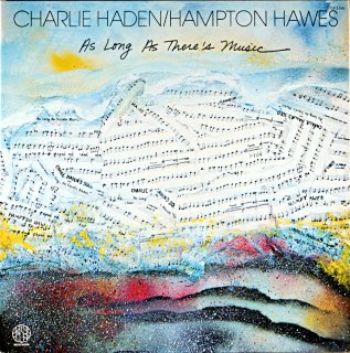 CHARLIE HADEN AS LONG AS THERE'S MUSIC