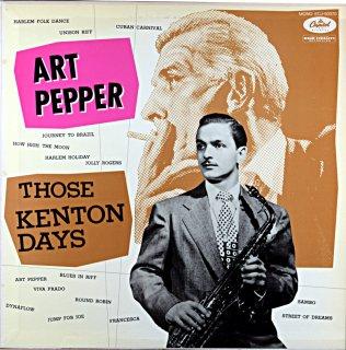 ART PEPPER / THOSE KENTON DAYS