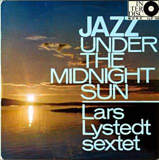 LARS LYSTEDT / JAZZ UNDER THE MIDNIGHT SUN Original盤