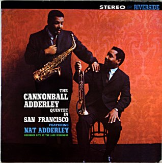 THE CANNOBALL ADDERLEY QUINTET IN SAN FRANCISCO (OJC盤)