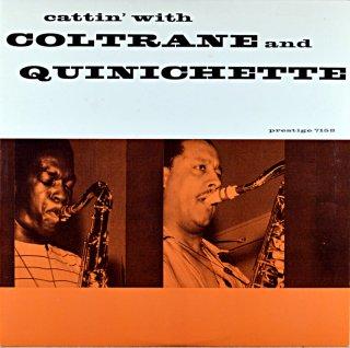 CATTIN' WITH COLTRANE AND QUINICHETTE (OJC盤)