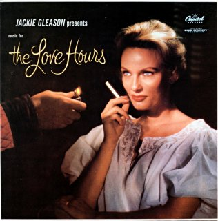 JACKIE GLEASON PRESENT MUSIC FOR THE LOVE HOURS French盤