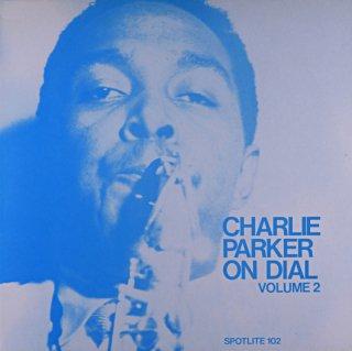 CHARLE PARKER CHARLIE PARKER ON DIAL VOL.2 Uk盤