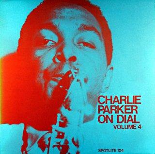 CHARLE PARKER CHARLIE PARKER ON DIAL VOL.4 Uk盤