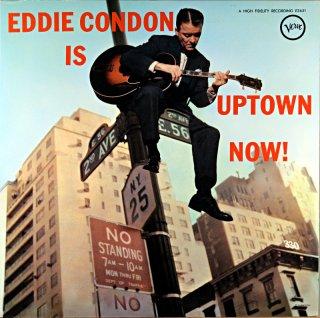EDDIE CONDON EDDIE CONDON IS UPTOWN NOW !