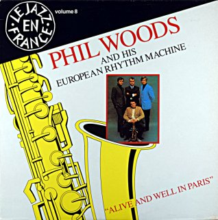 PHIL WOODS ALIVE AND WELL IN PARIS French盤