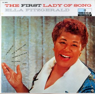 ELLA FITZGERALD / THE FIRST LADY OF SONG
