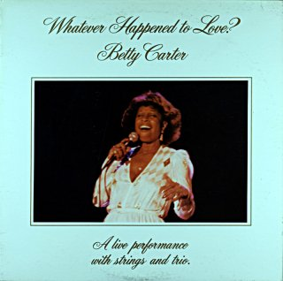 BETTY CARTER WHATEVER HAPPENED TO LOVE ? Us盤