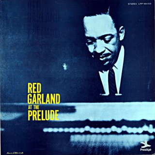RED GARLAND AND AT THE PRELUDE