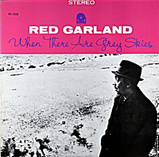 RED GARLAND / WHEN THERE ARE GREY SKIES