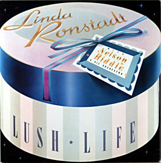 LINDA RONSTADT LUSH LIFE WITH NELSON RIDDLE AND HIS ORCHESTRA Us盤