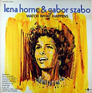 LENA HORNE & GABOR SZABO WATCH WHAT HAPPENS Us盤