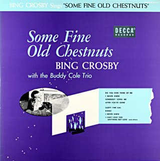 SOME FINE OLD CHESTNUTS BING CROSBY