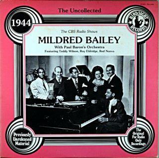 THE CBS RADIO SHOWS MILDRED BAILEY WITH PAUL BARON'S ORCHESTRA