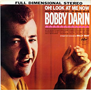 OH ! LOOK AT ME NOW BOBBY DARIN