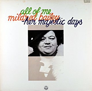 ALL OF ME MILDRED BAILEY - HER MAJESTIC DAYS