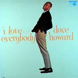 DAVE HOWARD I LOVE EVERBODY DAVE HOWARD