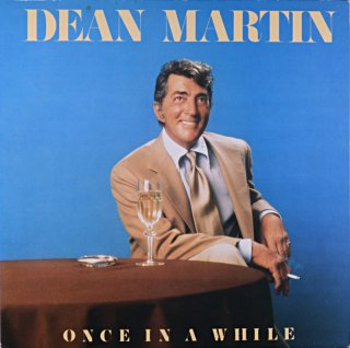 DEAN MARTIN ONCE IN A WHILE