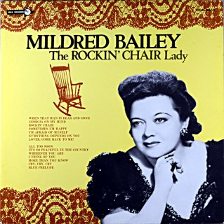MILDRED BAILEY THE ROCKIN' CHAIR LADY