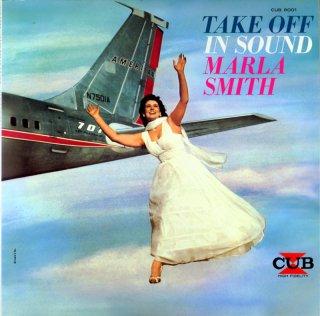 MARLA SMITH TAKE OFF IN SOUND MARLA SMITH