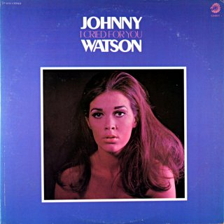 JOHNNY WATSON I CRIED FOR YOU