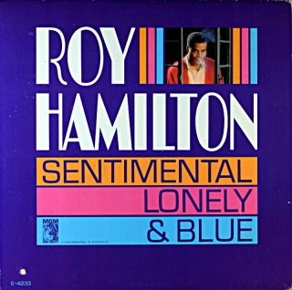 ROY HAMILTON SENTIMENTAL LONELY & BLUE