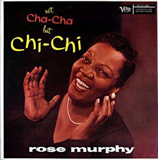 ROSE MURPHY NOT CHA-CHA BUT-CHI-CHI ROSE MURPHY