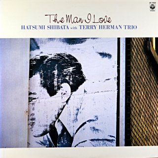 SHIBATA HATSUMI / THE MAN I LOVE