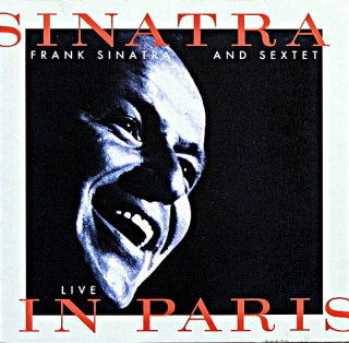 FRANK SINATRA AND SEXTET LIVE IN PARIS