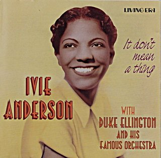 IVIE ANDERSON / IT DON'T MEAN A THIBG