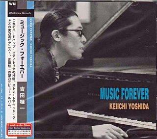 MUSIC FOREVER KEIICHI YOSHIDA