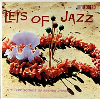 ETHEL AZAMA LEIS OF JAZZ THE JAZZ SOUND OF ARTHUR LYMAN
