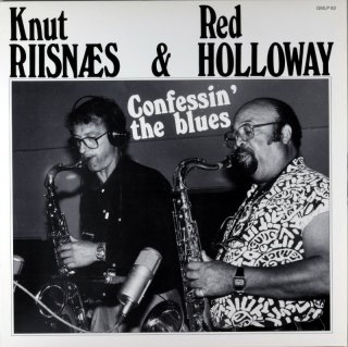 KNUT RIISAES & RED HOLLOWAY CONFESSIN' THE BLUES Norway盤