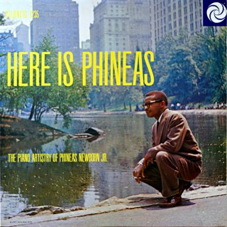 PHINEAS NEWBORN HERE IS PHINEAS