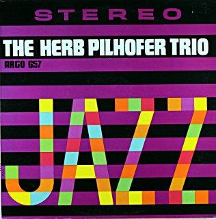 THE HERB PILHOFER TRIO Original盤