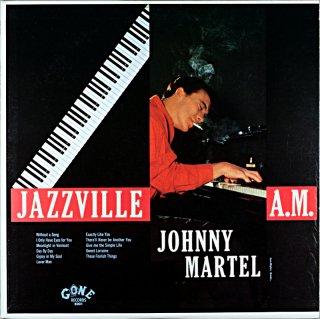 JOHNNY MARTEL JAZZVILLE A.M