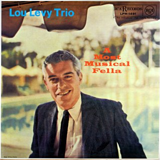 LOU LEVY TRIO A MOST MUSICAL FELLA