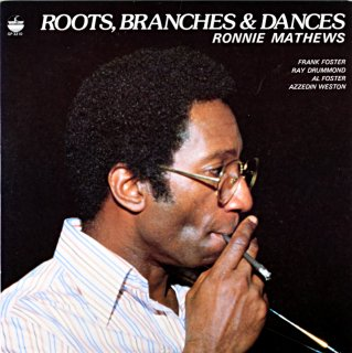 RONNIE MATHEWS ROOTS, BRANCHES & DANCES