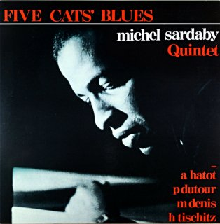 FIVE CATS' BLUES MICHEL SARDABY QUINTET