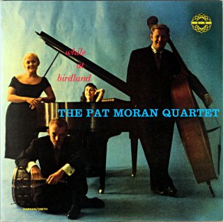 WHILE AT BIRDLAND / THE PAT MORAN QUARTET Us盤
