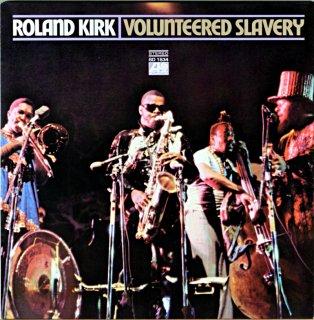 ROLAND KIRK VOLUNTEERED SLAVERY Us盤