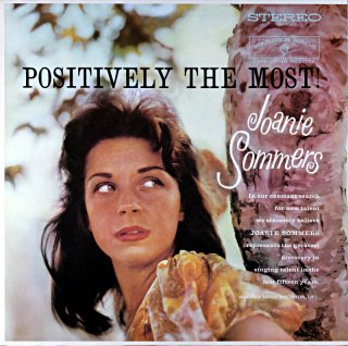 POSITIVELY THE MOST! JOANE SOMMERS