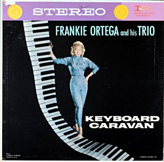 FRANKIE ORTEGA AND HIS TRIO KEYBOARD CARAVAN Original盤