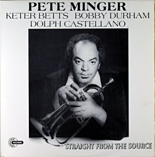 PETE MINGER STARIGHT FROM THE SOURCE Us盤