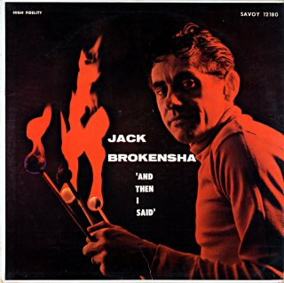 JACK BROKENSHA 'AND THEN I SAID' Original盤