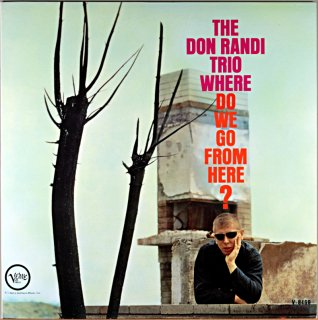 THE DON RANDI TRIO / WHERE DO WE GO FROM HERE