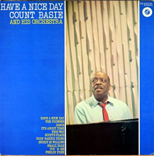 HAVE A NICE DAY COUNT BASIE AND HIS ORCHESTRA
