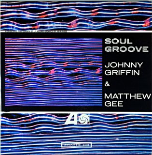 SOUL GROOVE JONNY GRIFFIN & MATTHEW GEE Canadian盤
